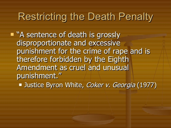 death penalty and the eighth amendment Annotation 6 - eighth amendment capital punishment --in trop, the majority refused to consider ''the death penalty as an index of the constitutional limit on punishment whatever the arguments may be against capital punishment the death penalty has been employed throughout our history, and, in a day when it is still widely.