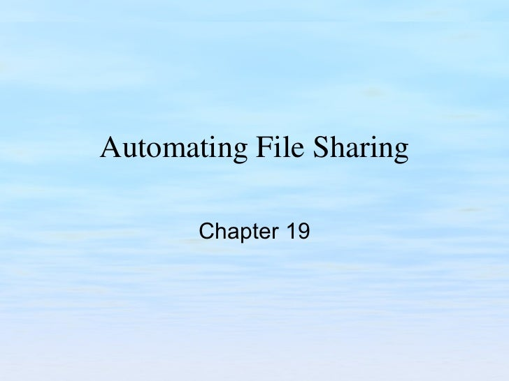 Automating File Sharing Chapter 19