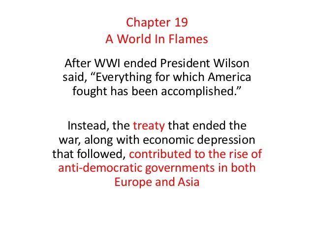 """After WWI ended President Wilson said, """"Everything for which America fought has been accomplished."""" Instead, the treaty th..."""