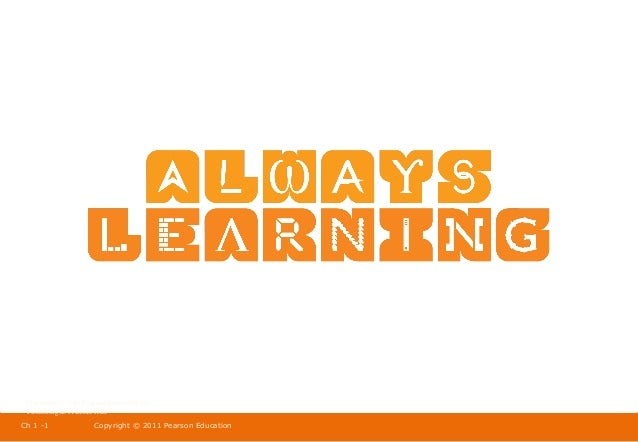 Copyright © 2009 Pearson Education, Inc. Publishing as Prentice Hall Ch 1 -1  Copyright © 2011 Pearson Education