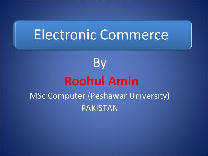 By Roohul Amin MSc Computer (Peshawar University) PAKISTAN