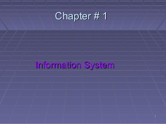 11 Chapter # 1Chapter # 1 Information SystemInformation System