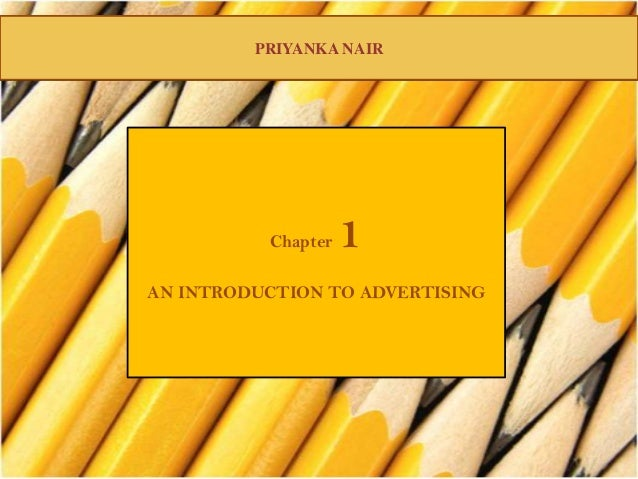 PRIYANKA NAIR Chapter 1 AN INTRODUCTION TO ADVERTISING