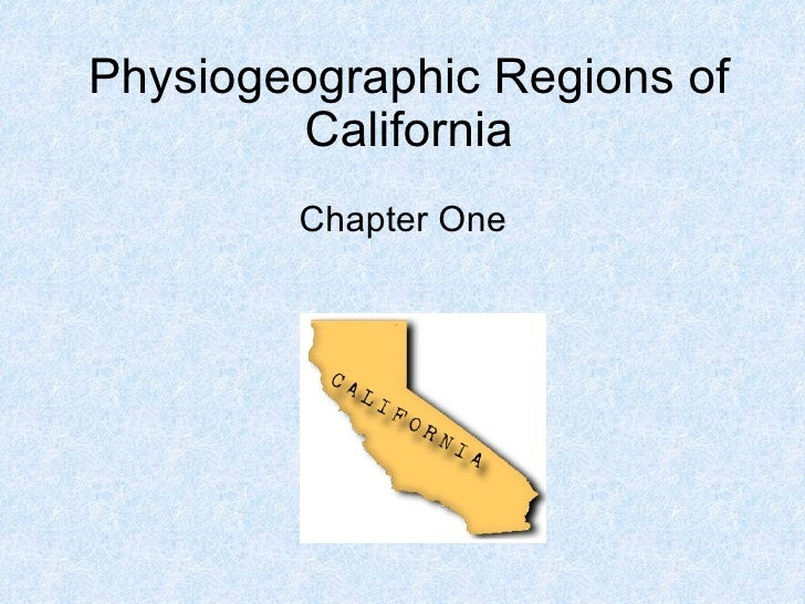 Physiogeographic Regions of California Chapter One