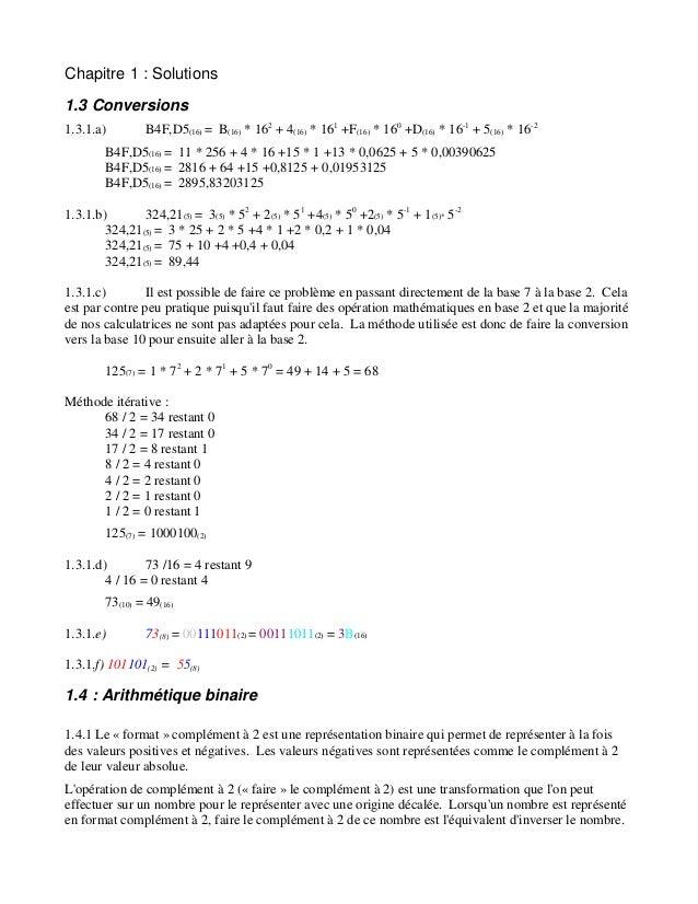 Chapitre 1 : Solutions 1.3 Conversions 1.3.1.a)  B4F,D5(16) = B(16) * 162 + 4(16) * 161 +F(16) * 160 +D(16) * 16-1 + 5(16)...