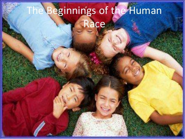 The Beginnings of the Human Race