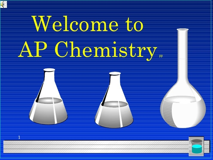 Welcome to  AP Chemistry   pp