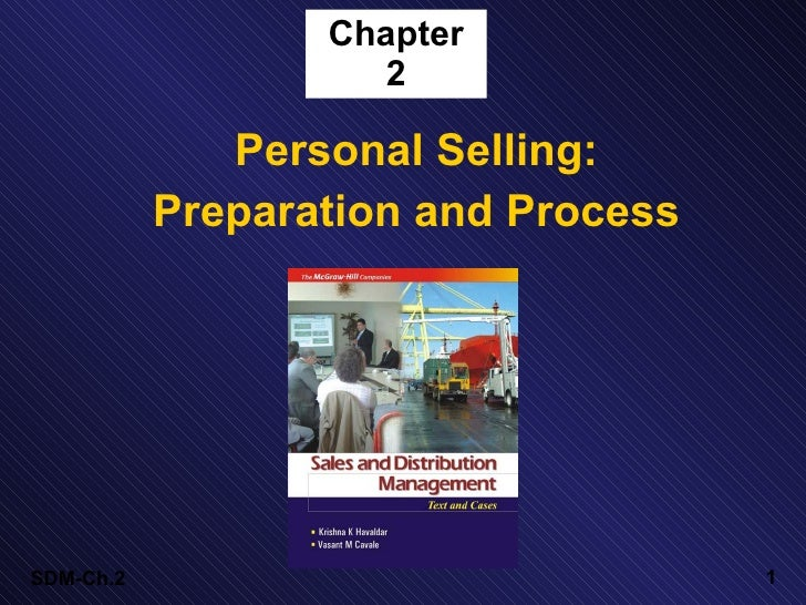 Chapter                      2                Personal Selling:            Preparation and Process     SDM-Ch.2           ...