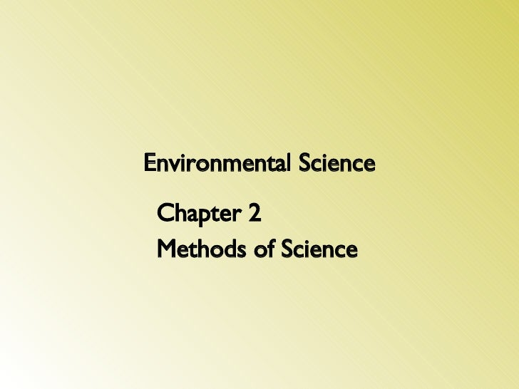 Environmental Science Chapter 2 Methods of Science