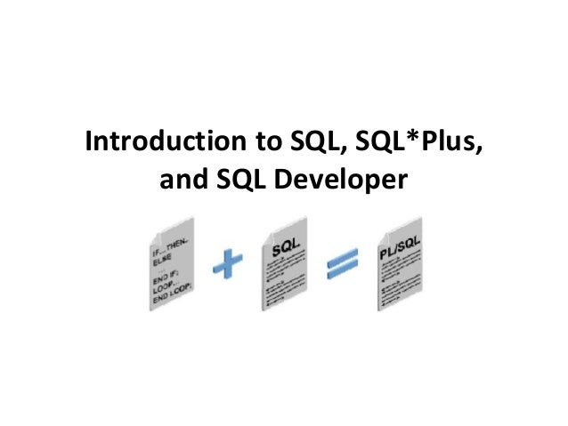 Introduction to SQL, SQL*Plus