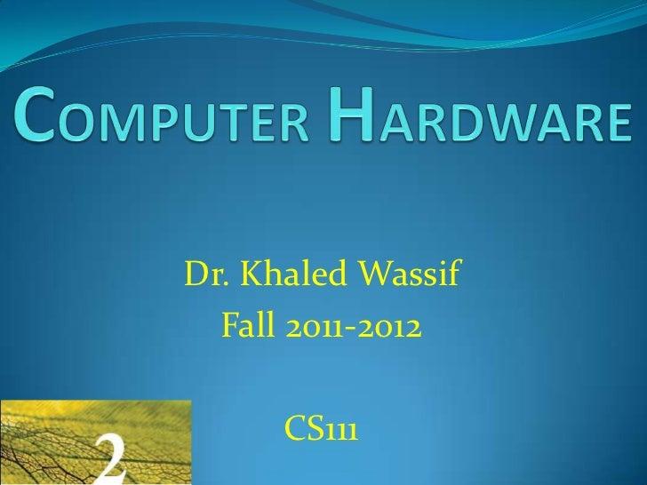 Dr. Khaled Wassif  Fall 2011-2012      CS111