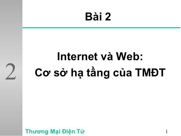 Bài 2          Internet và Web:2     Cơ sở hạ tầng của TMĐT    Thương Mại Điện Tử           1
