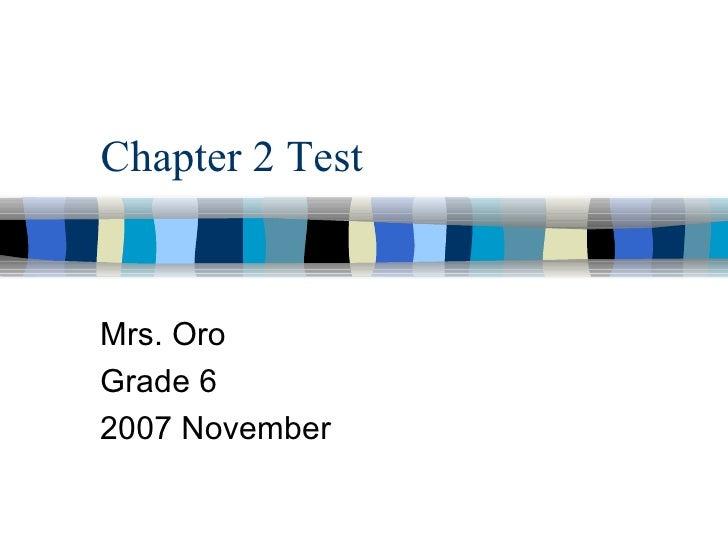 Chapter 2 Test Mrs. Oro Grade 6 2007 November