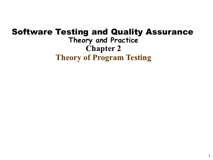 Software Testing and Quality Assurance            Theory and Practice                 Chapter 2         Theory of Program ...