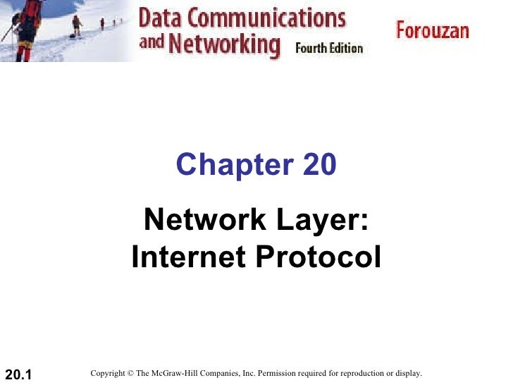 Chapter 20 Network Layer: Internet Protocol Copyright © The McGraw-Hill Companies, Inc. Permission required for reproducti...