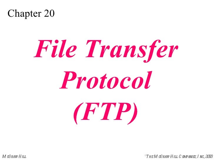 Chapter 20 File Transfer Protocol (FTP)