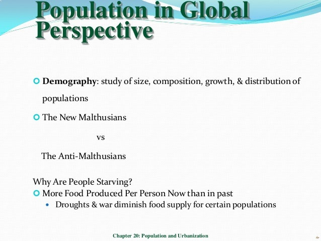 Population in GlobalPerspective Demography: study of size, composition, growth, & distribution of  populations The New M...