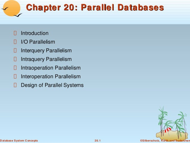 Chapter 20: Parallel Databases Introduction I/O Parallelism Interquery Parallelism Intraquery Parallelism Intraoperation P...
