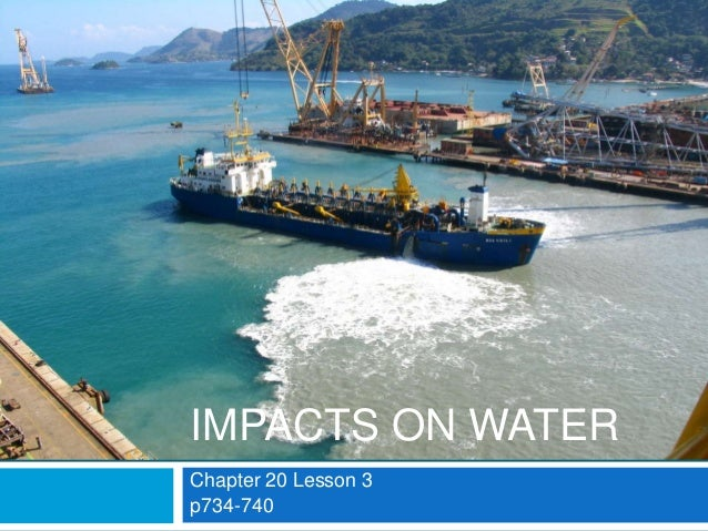Chapter 20 Lesson 3 p734-740 IMPACTS ON WATER
