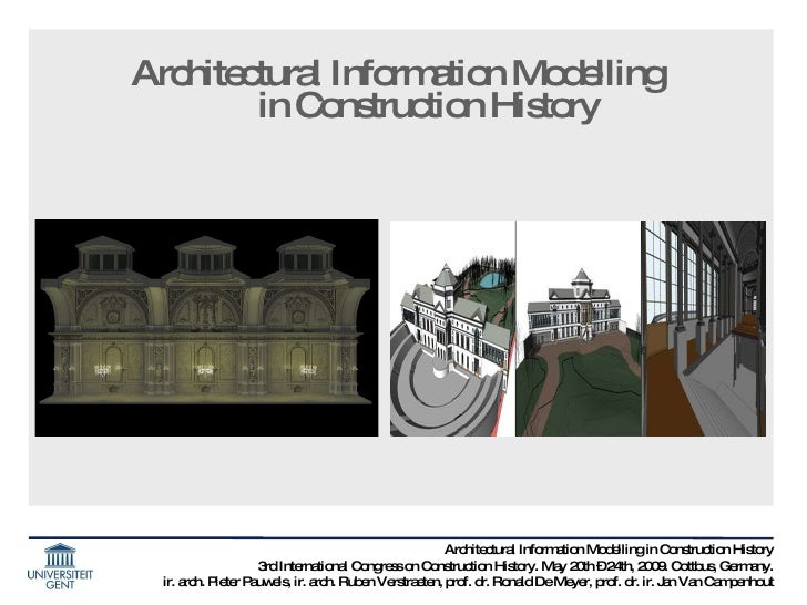 <ul><li>Architectural Information Modelling  in Construction History </li></ul>Architectural Information Modelling in Cons...