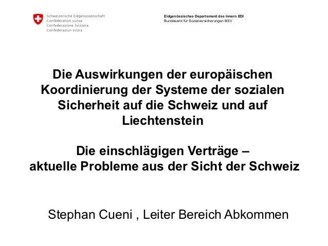 Eidgenössisches Departement des Innern EDI                     Bundesamt für Sozialversicherungen BSV  Die Auswirkungen de...