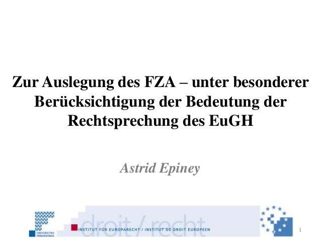 Zur Auslegung des FZA – unter besonderer  Berücksichtigung der Bedeutung der       Rechtsprechung des EuGH              As...