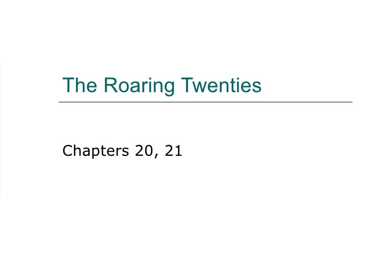 The Roaring Twenties Chapters 20, 21