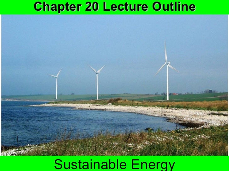Chapter 20 Lecture Outline Sustainable Energy
