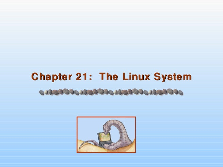 Chapter 21 - The Linux System