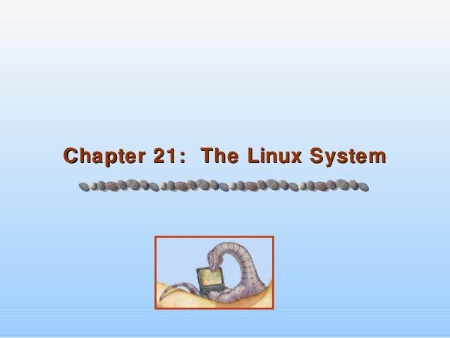 Chapter 21: The Linux SystemChapter 21: The Linux System