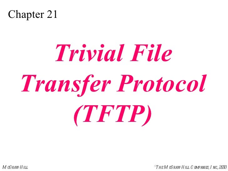 Chapter 21 Trivial File Transfer Protocol (TFTP)