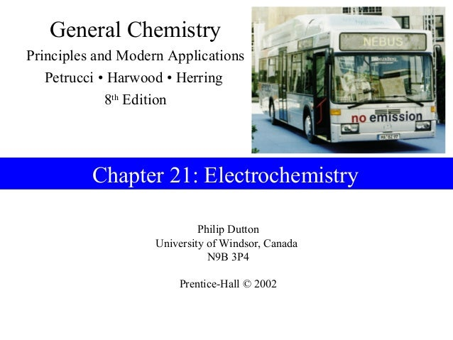 General ChemistryPrinciples and Modern Applications   Petrucci • Harwood • Herring             8th Edition          Chapte...