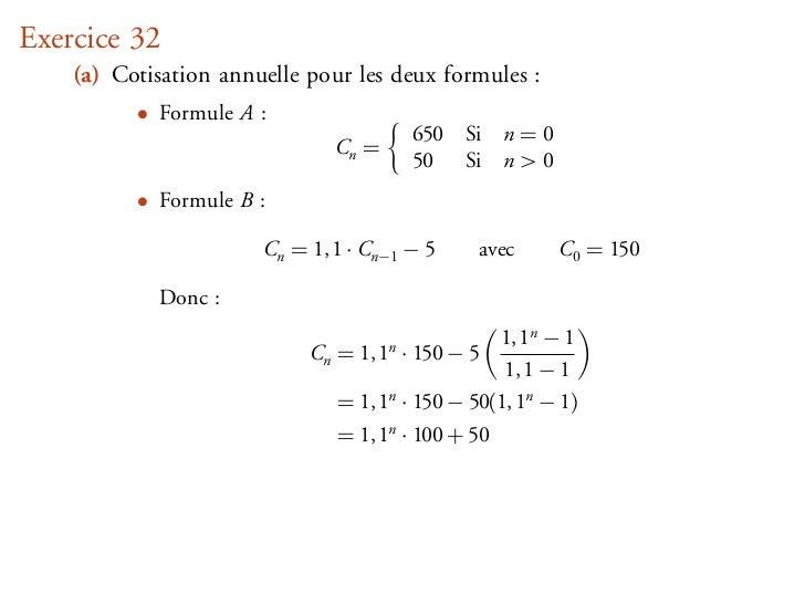 Exercice 32    (a) Cotisation annuelle pour les deux formules :          • Formule A :                                    ...