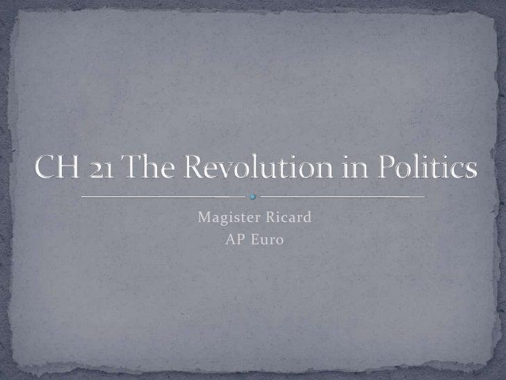 Ch 21 The Revolution in Politics