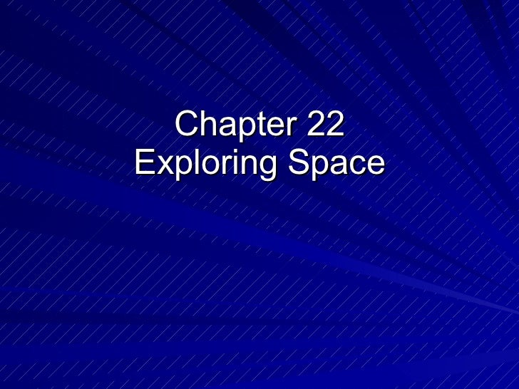 Chapter 22 Exploring Space