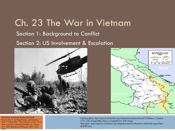 Ch. 23 The War in Vietnam                 Section 1: Background to Conflict                 Section 2: US Involvement & Es...