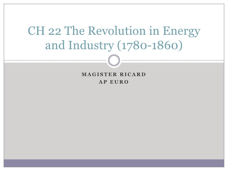 Ch 22 The Revolution in Energy and Industry