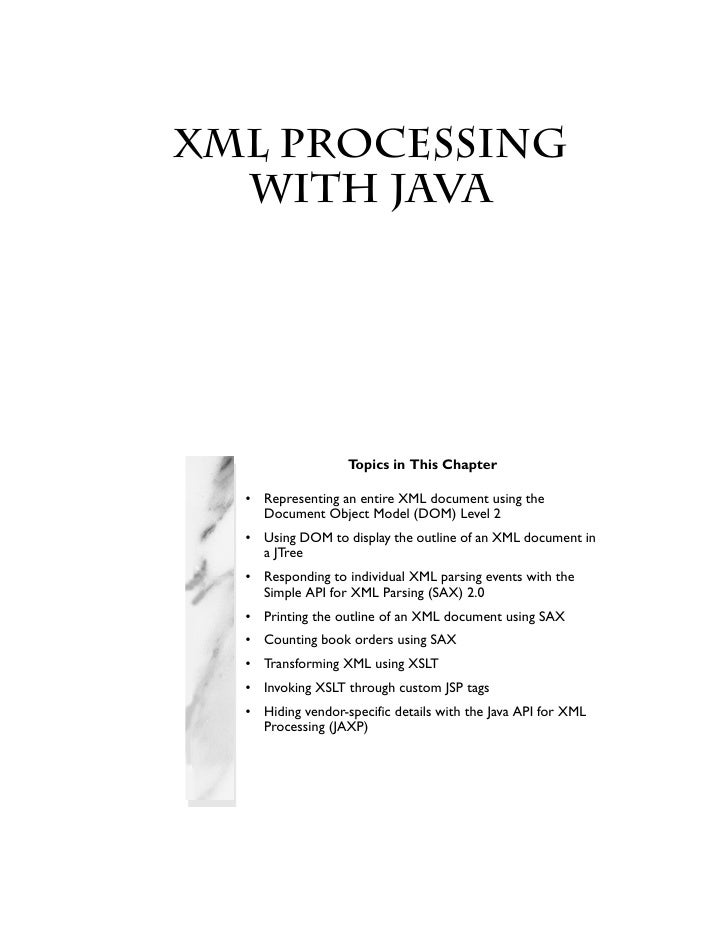 XML ProcessingChapter with Java                    Topics in This Chapter   • Representing an entire XML document using th...