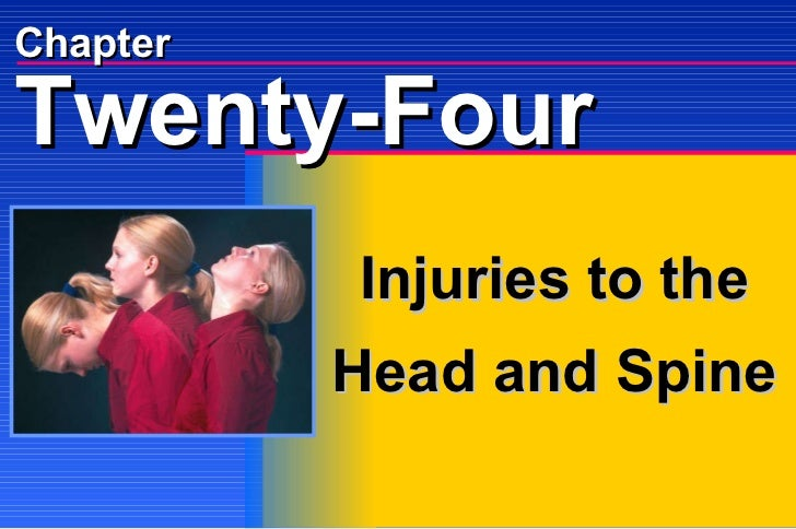Chapter Injuries to the Head and Spine Twenty-Four