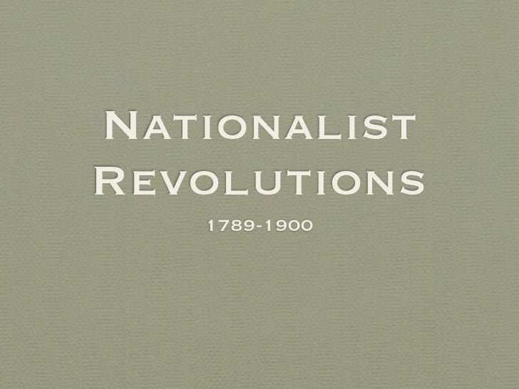 Nationalist Revolutions    1789-1900