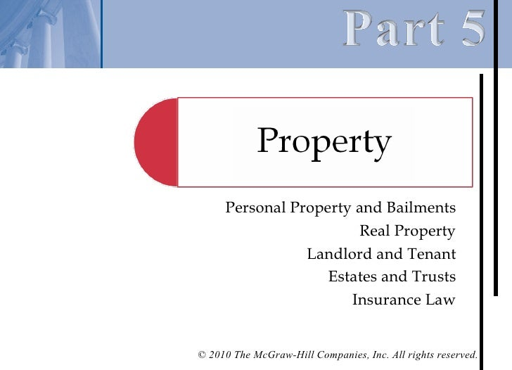 Personal Property and Bailments                       Real Property                Landlord and Tenant                   E...
