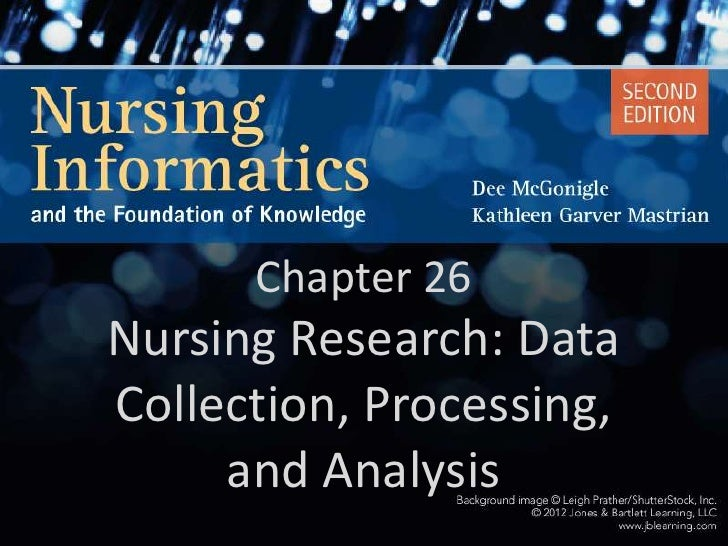 Chapter 26Nursing Research: DataCollection, Processing,     and Analysis