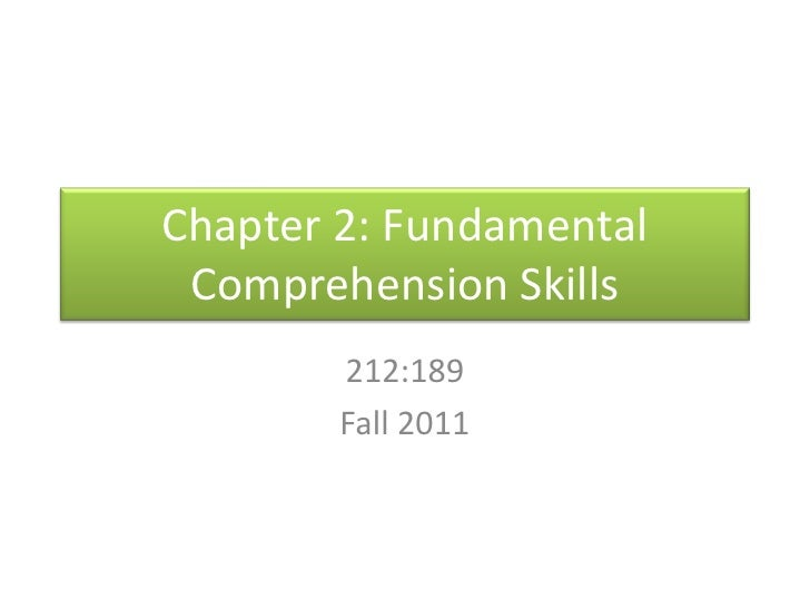 Chapter 2: Fundamental Comprehension Skills<br />212:189<br />Fall 2011<br />