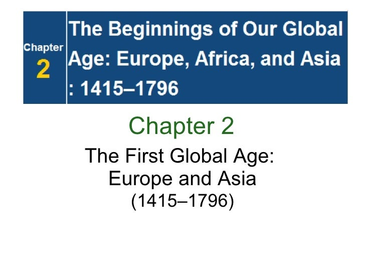 Chapter 2 The First Global Age:  Europe and Asia (1415–1796)