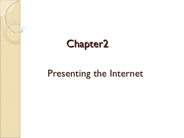 Chapter2 Presenting the Internet