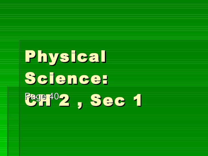 Physical Science: CH 2 , Sec 1 Page 40