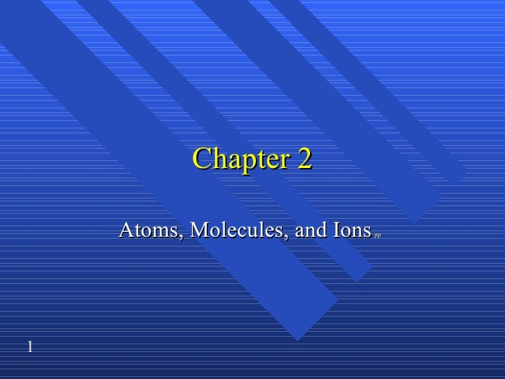 Chapter 2 Atoms, Molecules, and Ions   pp