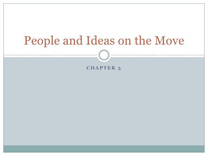 Chapter 3<br />People and Ideas on the Move<br />