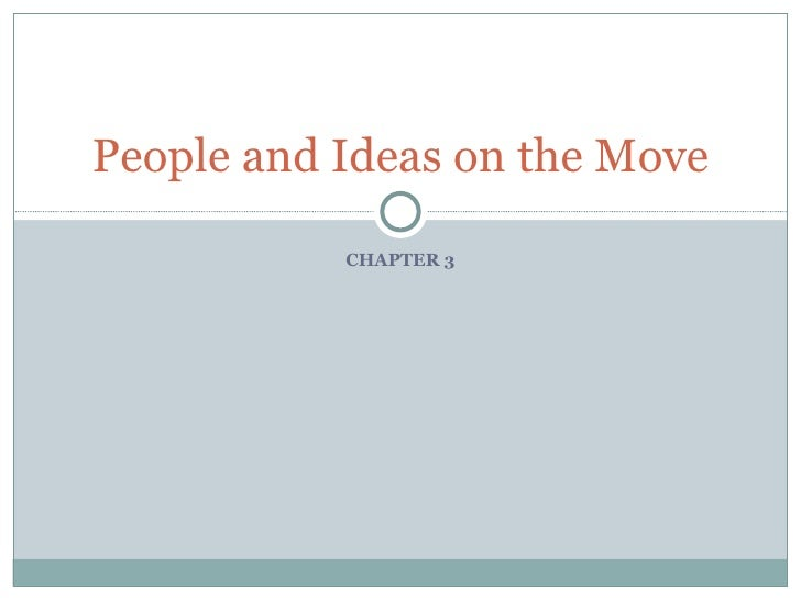 Ch 3.1  People And Ideas On The Move