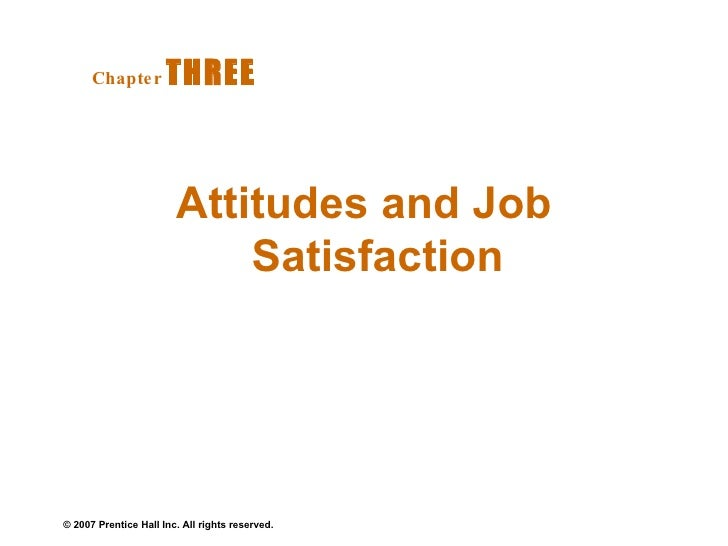 Attitudes and Job Satisfaction Chapter   THREE